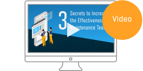 [Webinar] 3 Secrets to Increasing Maintenance Team Effectiveness