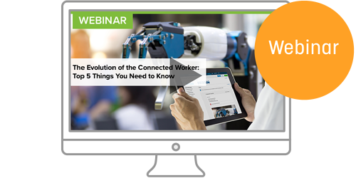 The Evolution of the Connected Worker: The Top 5 Things You Need to Know